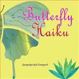 Butterfly Haiku, Jacquelyn Jaie Fourgerel, 1478362073