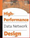 High Performance Data Network Design : Design Techniques and Tools, Kenyon, Tony, 1555582079