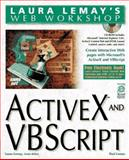 Laura Lemay's Web Workshop : ActiveX and VBScript, Omax, Paul and Cadenhead, Roger, 1575212072