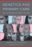 Genetics and Primary Care, Imran Rafi and John Spicer, 1846192072