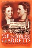 The Pioneering Garretts : Breaking the Barriers for Women, Glynn, Jenifer, 1847252079