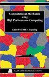 Computational Mechanics Using High Performance Computing 9781874672074
