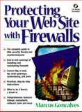 Protecting Your Web Sites with Firewalls, Gon Calves, Marcus, 0136282075