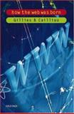 How the Web Was Born, Robert Cailliau and James Gillies, 0192862073