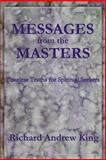 Messages from the Masters, Richard Andrew King, 0931872073