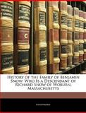 History of the Family of Benjamin Snow, Anonymous, 1143492072