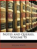 Notes and Queries, William JR. White and William White, 1149122072