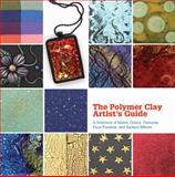 The Polymer Clay Artist's Guide, Marie Segal, 1770852077