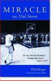 Miracle on 33rd Street : The New York Knickerbocker's Championship Season, 1969-1970, Berger, Phil, 0071382070