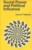 Social Power and Political Influence, Tedeschi, James T. and Tedeschi, James, 0202362078
