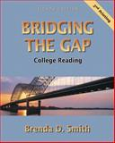 Bridging the Gap : College Reading (with Study Card for Vocabulary), Smith, Brenda D., 0321472071