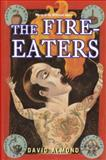 The Fire-Eaters, David Almond, 0385902077