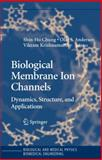 Biological Membrane Ion Channels : Dynamics, Structure, and Applications, , 1441922075