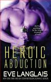 Heroic Abduction, Eve Langlais, 1497532078