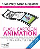 Flash Cartoon Animation : Learn from the Pros, Kirkpatrick, Glenn and Peaty, Kevin, 1590592077