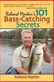 Roland Martin's 101 Bass-Catching Secrets, Roland Martin, 1602392072