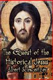The Quest of the Historical Jesus, Albert Schweitzer, 1613422075