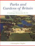 Parks and Gardens of Britain : A Landscape History from the Air, Taylor, Chris, 185331207X