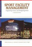 Sport Facility Management : Organizing Events and Mitigating Risks, Ammon, Robin and Southall, Richard M., 1935412078