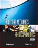 Engineering Mechanics-Statics Principles, Bedford, Anthony and Fowler, Wallace T., 0130082074