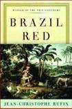Brazil Red, Jean-Christophe Rufin, 0393052079