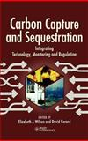 Carbon Capture and Sequestration : Integrating Technology, Monitoring and Regulation, , 0813802075