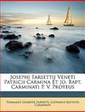 Josephi Farsettij Veneti Patricii Carmina et Jo Bapt Carminati P V Proteus, Tommaso Giuseppe Farsetti and Giovanni Battista Carminati, 1148972072