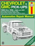 Chevrolet and GMC Pick-Ups Automotive Repair Manual, Freund, Ken and Haynes, J. H., 156392207X