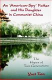 An American-Spy Father and His Daughter in Communist China, Yuci Tan, 1577332075