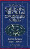 An Atlas of the Smaller Maps in Orientable and Nonorientable Surfaces, Jackson, D. M. and Visentin, Terry I., 1584882077