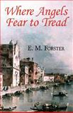 Where Angels Fear to Tread, Forster, E. M., 160450207X