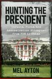 Hunting the President, Mel Ayton, 1621572072
