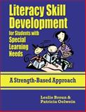 Literacy Skill Development for Students with Special Learning Needs : A Strengths-Based Approach, Broun, Leslie and Oelwein, Patricia, 1934032077