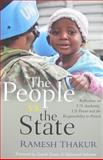 The People vs. the State : Reflections on UN Authority, U. S. Power and the Responsibility to Protect, Thakur, Ramesh Chandra, 9280812076