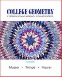 College Geometry : A Problem Solving Approach with Applications Value Package (includes Student Activity Manual), Musser and Musser, Gary L., 0132362074