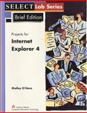 Select : Internet Explorer 4.0 Brief (Projects 1-4), O'Hara, Shelley, 0201352079