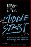 Middle Start : An Experiment in the Educational Enrichment of Young Adolescents, Yinger, John M. and Ikeda, Kiyoshi, 0521292077