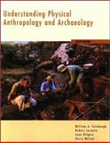 Understanding Physical Anthropology and Archaeology : With Info Trac and Earthwatch, Turnbaugh, William A., 0534612075