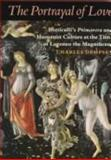 "The Portrayal of Love : Botticelli's ""Primavera"" and Humanist Culture at the Time of Lorenzo the Magnificent, Dempsey, Charles, 0691032076"
