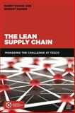 Tesco's Supply Chain : Using Loyalty, Simplicity and Lean to Drive Growth, Evans, Barry and Mason, Robert, 0749472073