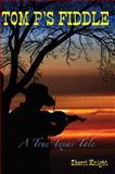Tom P's Fiddle, Sherry Knight, 0979912075