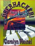 Uberhacker!, Carolyn P. Meinel, 155950207X