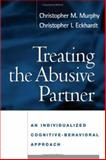 Treating the Abusive Partner 1st Edition