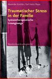 Traumatischer Stress in der Familie : Systemtherapeutische Lösungswege, Korittko, Alexander and Pleyer, Karl Heinz, 3525402074