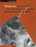Muqarnas Vol. 20 : An Annual on the Visual Culture of the Islamic World, , 9004132074