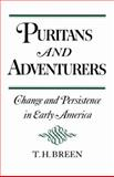 Puritans and Adventurers : Change and Persistence in Early America, Breen, T. H., 0195032071