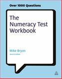 The Numeracy Test Workbook, Mike Bryon, 0749462078