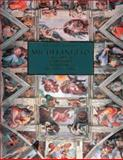 Michelangelo : The Complete Sculpture, Painting, Architecture, Wallace, William, 0883632071