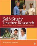 Self-Study Teacher Research : Improving Your Practice Through Collaborative Inquiry, Samaras, Anastasia P., 1412972078