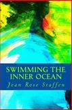Swimming the Inner Ocean, Joan Staffen, 1477492070